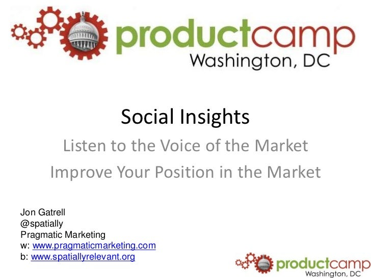 Social Insights<br />Listen to the Voice of the Market<br />Improve Your Position in the Market<br />Jon Gatrell<br />@spa...