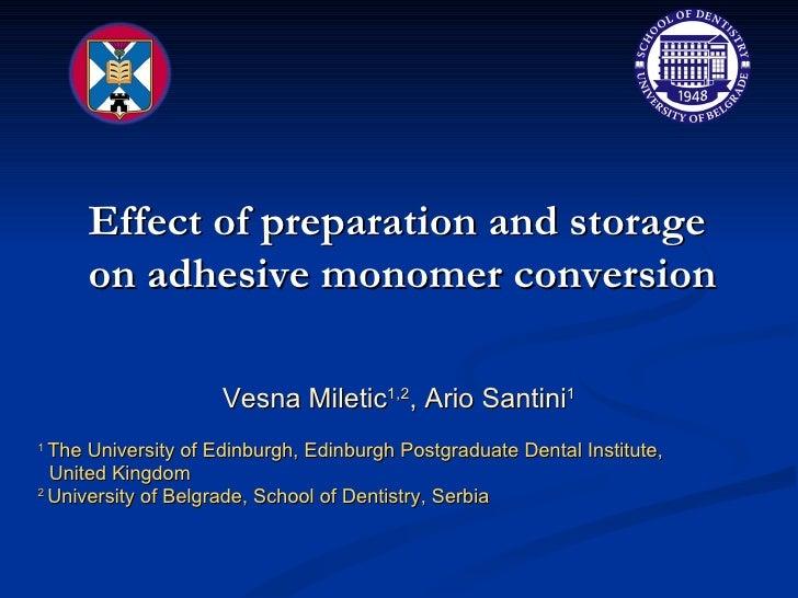 Vesna Miletic 1,2 , Ario Santini 1 1  The University of Edinburgh, Edinburgh Postgraduate Dental Institute,  United Kingdo...