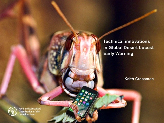 Technical innovations in Global Desert Locust Early Warning Keith Cressman