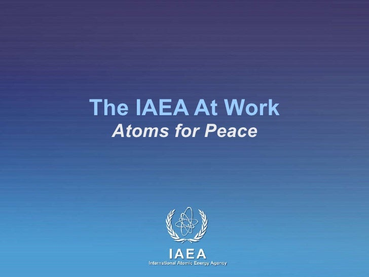 The IAEA At Work Atoms for Peace