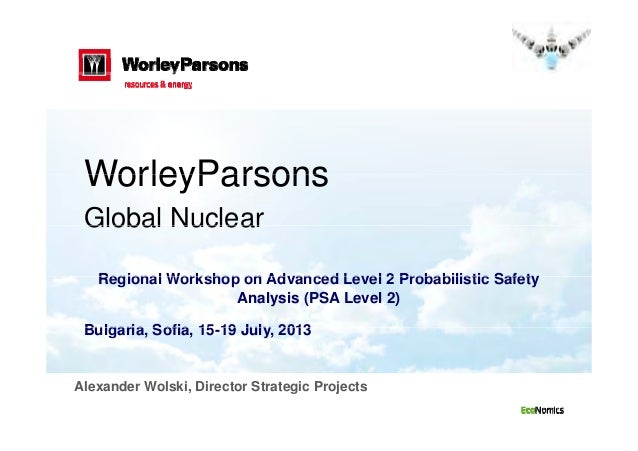 WorleyParsonsWorleyParsons Global NuclearGlobal Nuclear Regional Workshop on Ad anced Le el 2 Probabilistic SafetRegional ...