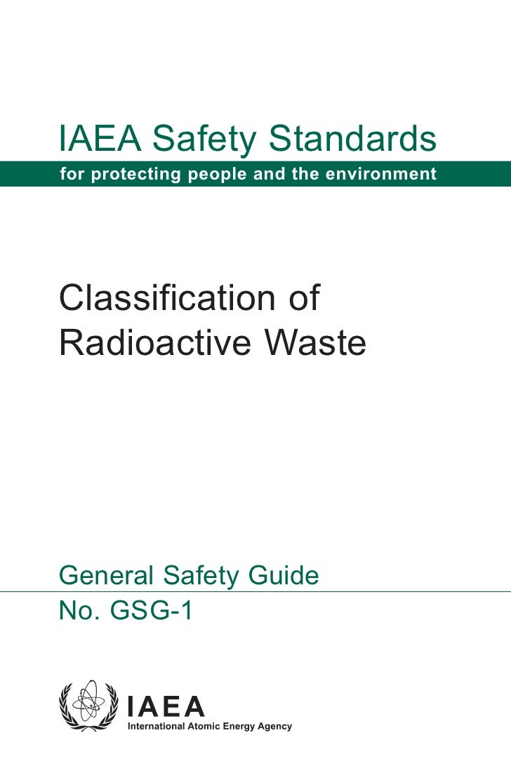 IAEA Safety Standards for protecting people and the environment     Classification of Radioactive Waste     General Safety...