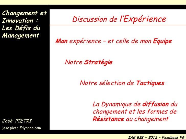 Discussion de  l'Expérience Mon  expérience – et celle de mon  Equipe Notre  Stratégie   Notre sélection de  Tactiques La ...