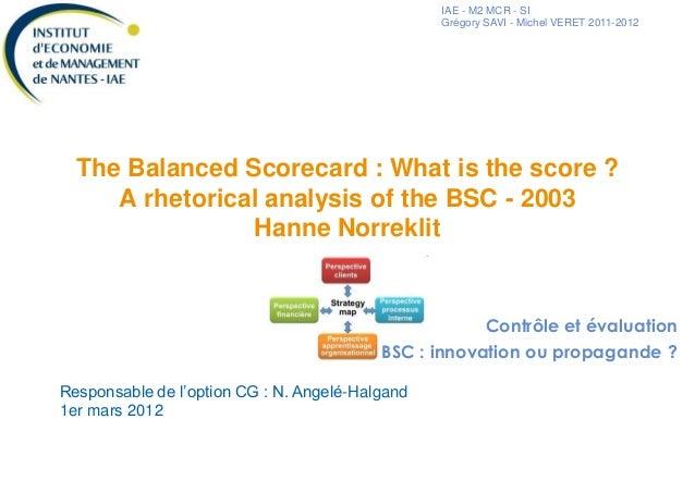 IAE - M2 MCR - SI Grégory SAVI - Michel VERET 2011-2012 The Balanced Scorecard : What is the score ? A rhetorical analysis...