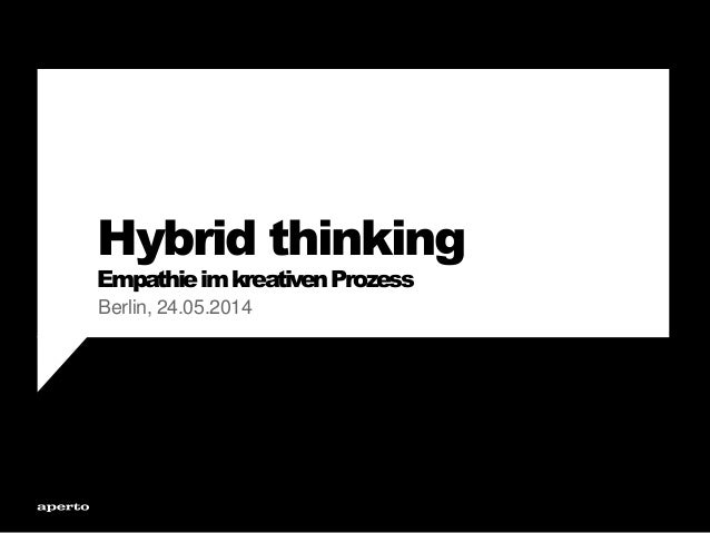 Hybrid thinking EmpathieimkreativenProzess Berlin, 24.05.2014