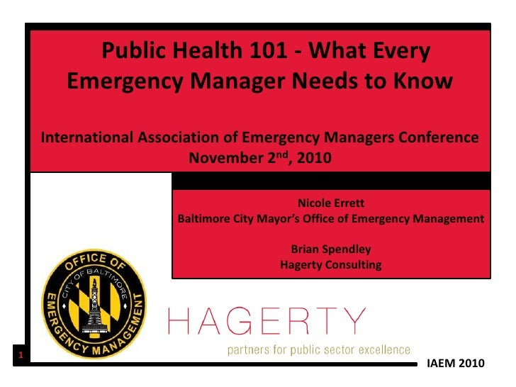Public Health 101 - What Every       Emergency Manager Needs to Know    International Association of Emergency Managers Co...
