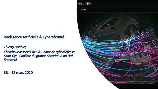 Intelligence Artificielle & Cybersécurité Thierry Berthier, Chercheur associé CREC & Chaire de cyberdéfense Saint-Cyr - Co...