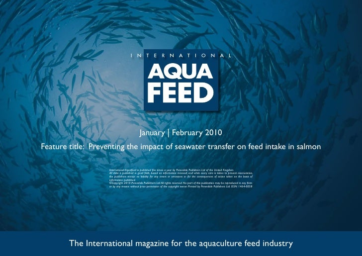 January | February 2010 Feature title: Preventing the impact of seawater transfer on feed intake in salmon                ...