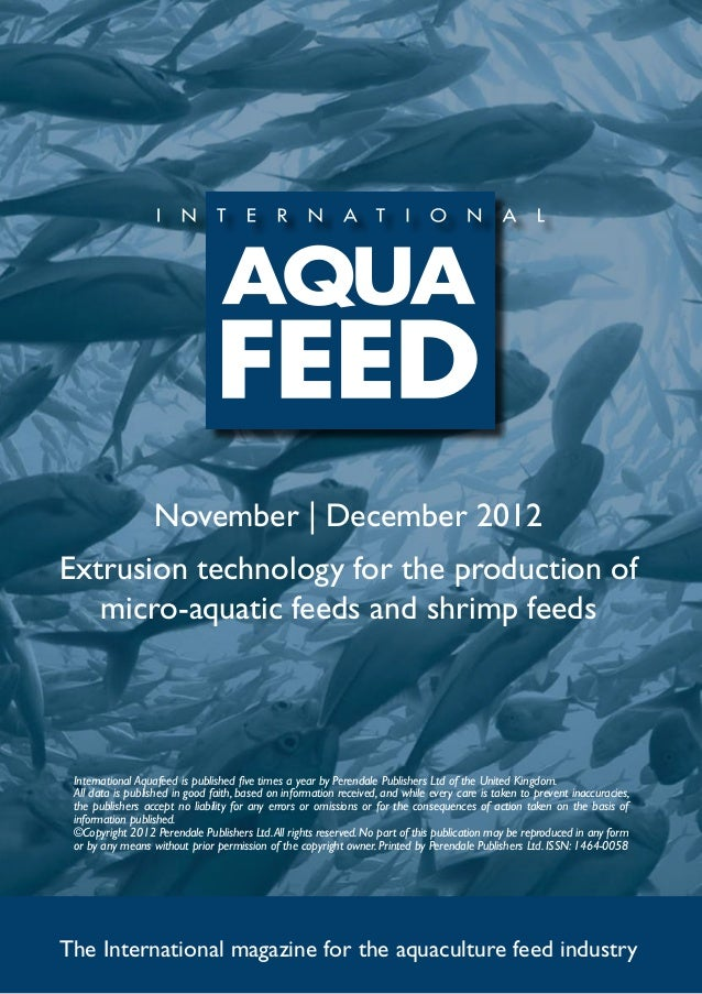 November | December 2012Extrusion technology for the production of   micro-aquatic feeds and shrimp feeds International Aq...