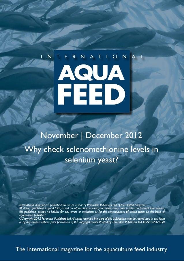 November   December 2012     Why check selenomethionine levels in              selenium yeast? International Aquafeed is p...