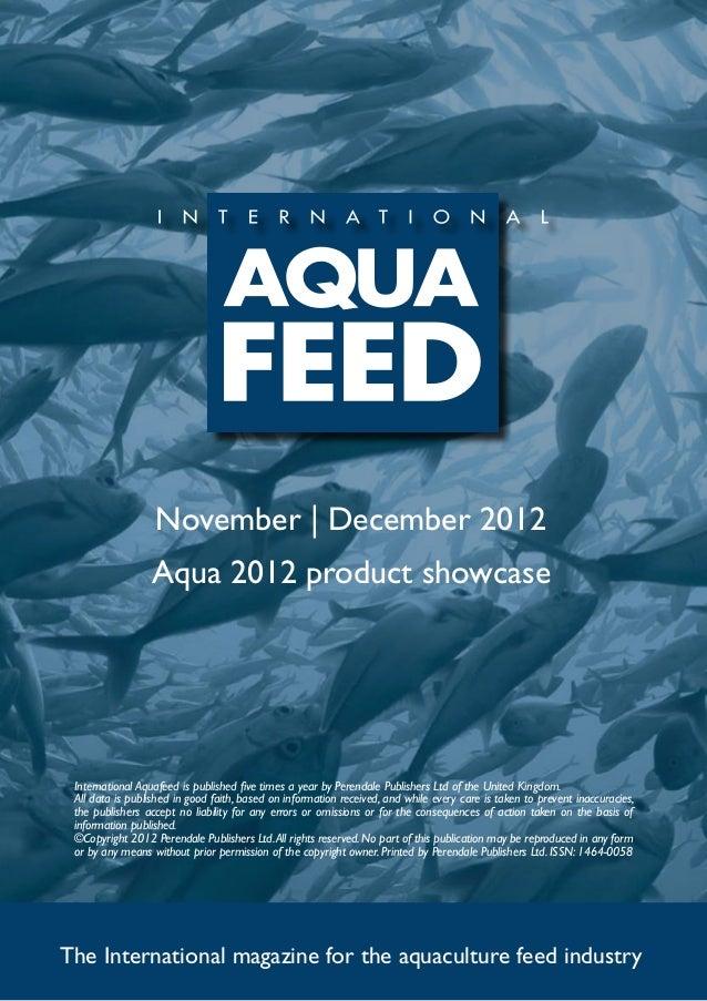 November | December 2012                 Aqua 2012 product showcase International Aquafeed is published five times a year ...