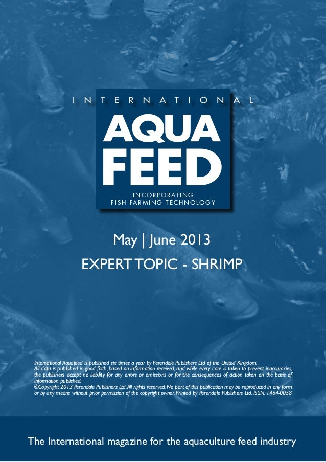 May | June 2013EXPERT TOPIC - SHRIMPThe International magazine for the aquaculture feed industryInternational Aquafeed is ...