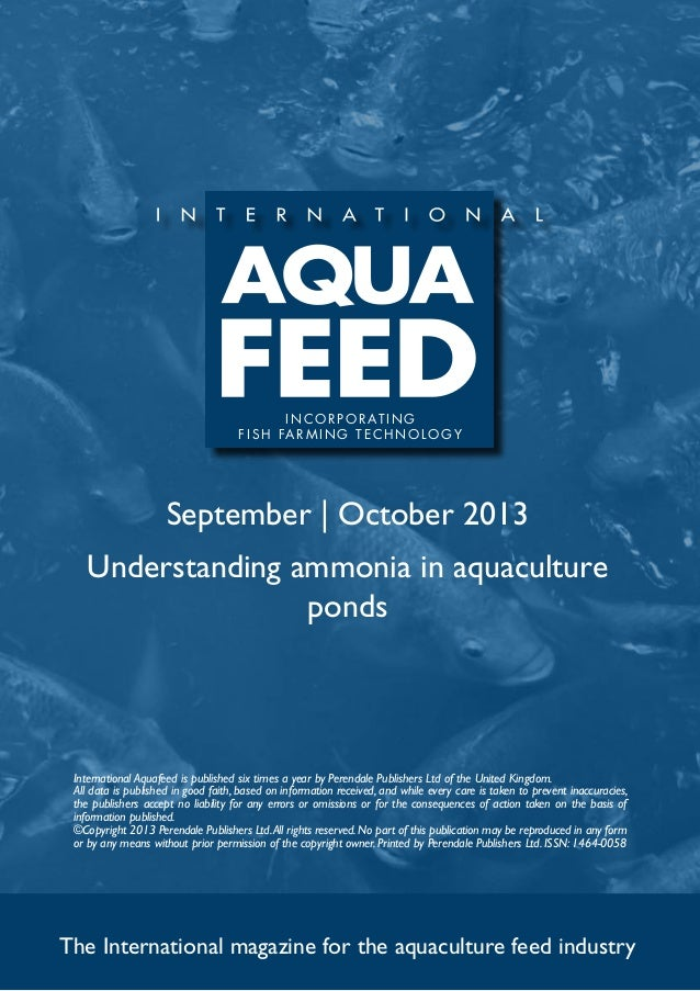 September | October 2013 Understanding ammonia in aquaculture ponds The International magazine for the aquaculture feed in...