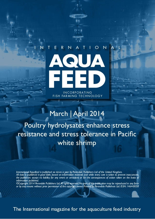March | April 2014 Poultry hydrolysates enhance stress resistance and stress tolerance in Pacific white shrimp The Interna...
