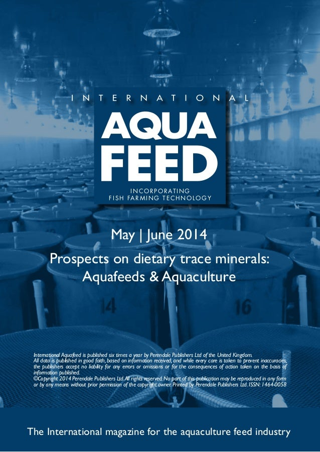 May   June 2014 Prospects on dietary trace minerals: Aquafeeds & Aquaculture The International magazine for the aquacultur...