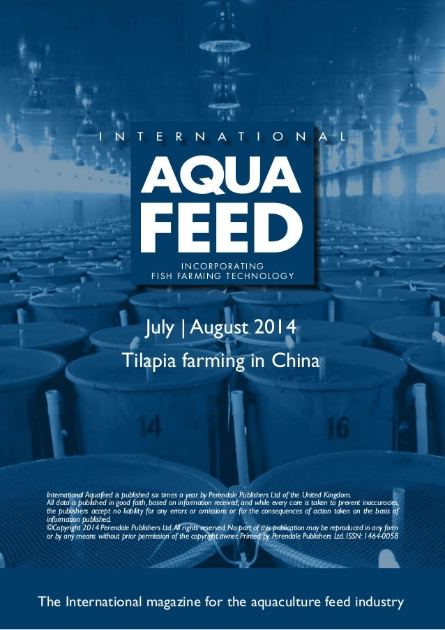 July   August 2014 Tilapia farming in China The International magazine for the aquaculture feed industry International Aqu...