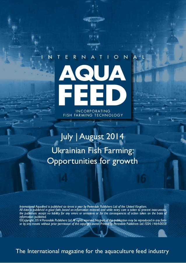 July | August 2014 Ukrainian Fish Farming: Opportunities for growth The International magazine for the aquaculture feed in...