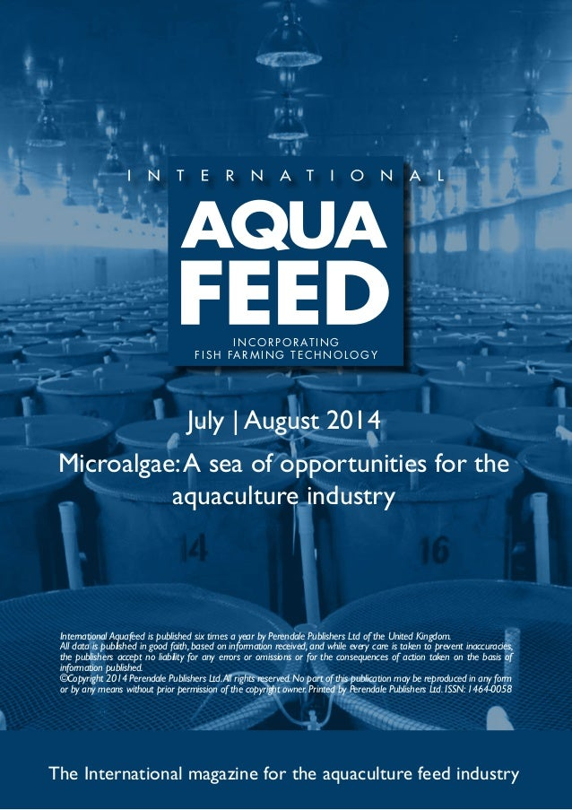 July | August 2014 Microalgae:A sea of opportunities for the aquaculture industry The International magazine for the aquac...