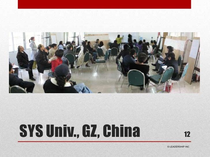 SYS Univ., GZ, China<br />12<br /> © LEADERSHIP INC<br />