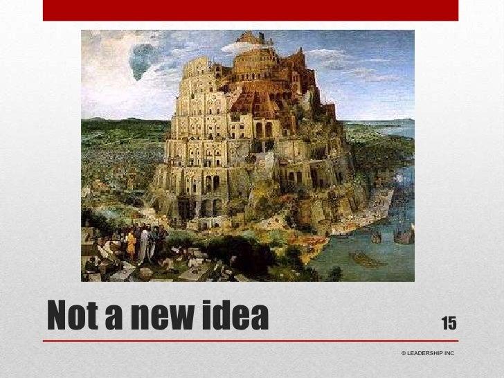 Not a new idea<br />15<br /> © LEADERSHIP INC<br />