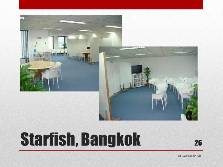 Starfish, Bangkok<br />26<br /> © LEADERSHIP INC<br />