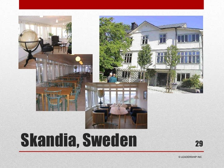 Skandia, Sweden<br />29<br /> © LEADERSHIP INC<br />