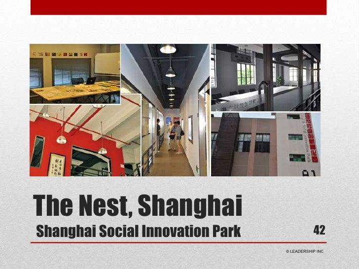 The Nest, ShanghaiShanghai Social Innovation Park<br />42<br /> © LEADERSHIP INC<br />