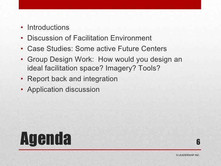 Agenda<br />Introductions<br />Discussion of Facilitation Environment<br />Case Studies: Some active Future Centers<br />G...