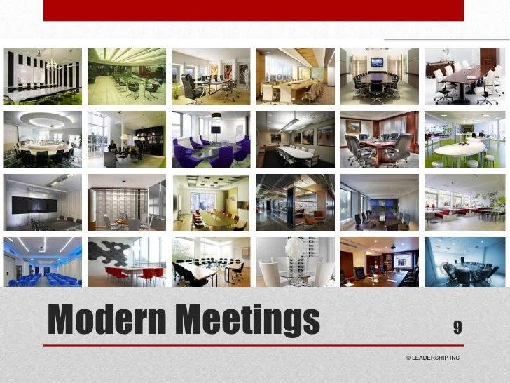 Modern Meetings<br />9<br /> © LEADERSHIP INC<br />