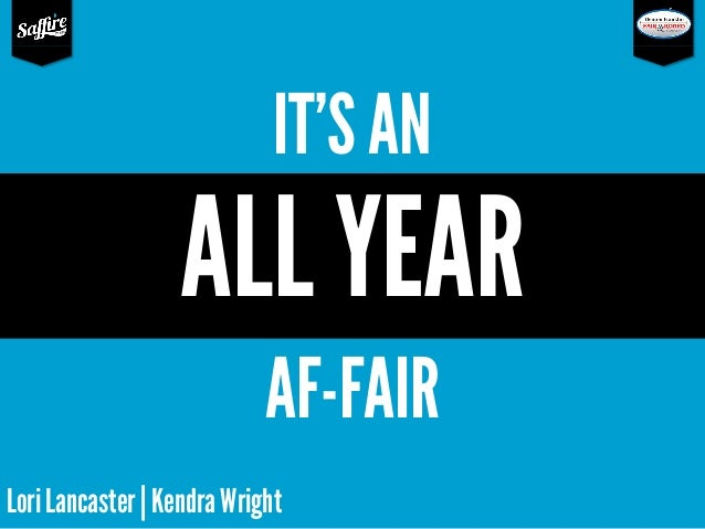 IT'S AN  ALL YEAR AF-FAIR Lori Lancaster   Kendra Wright