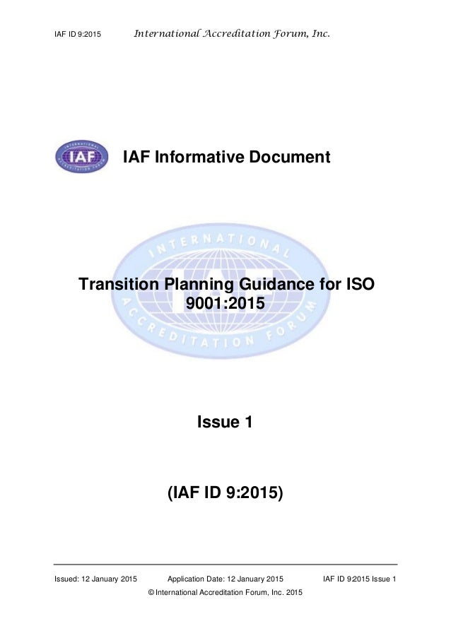 IAF ID 9:2015 International Accreditation Forum, Inc. Issued: 12 January 2015 Application Date: 12 January 2015 IAF ID 9:2...