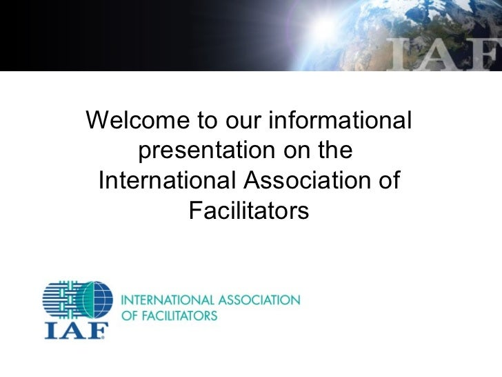 Welcome to our informational     presentation on the International Association of          Facilitators
