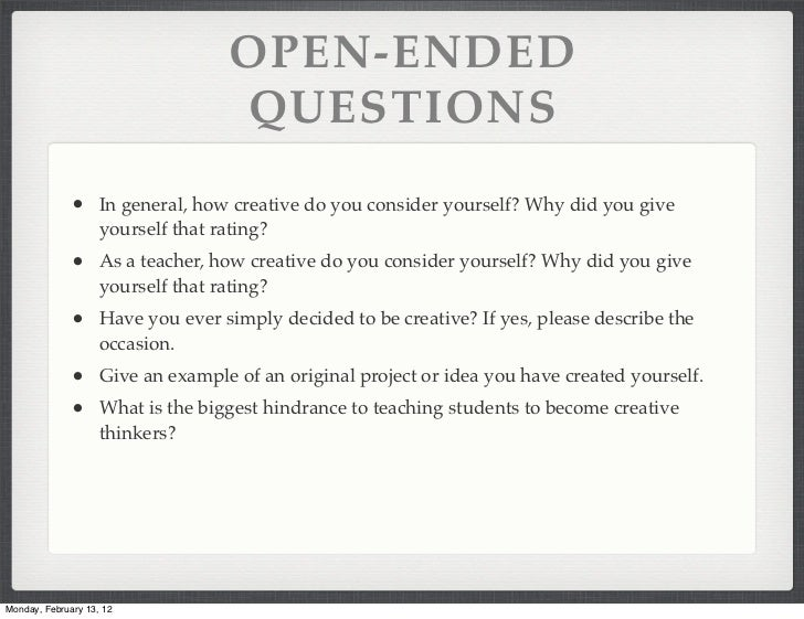 monday february 13 12 7 open ended questions in general how creative do you consider yourself - Are You Creative Do You Consider Yourself Creative