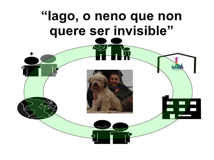 """"""" Iago, o neno que non quere ser invisible"""""""