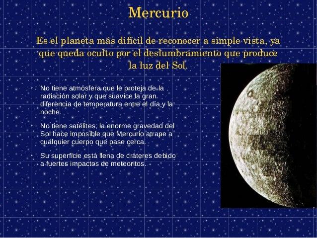 Mercurio    Eselplanetamásdifícildereconocerasimplevista,ya    quequedaocultoporeldeslumbramientoqueprodu...