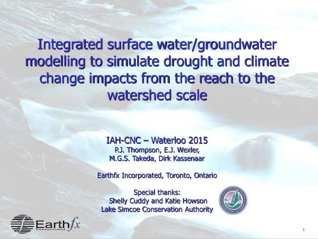 1 Integrated surface water/groundwater modelling to simulate drought and climate change impacts from the reach to the wate...