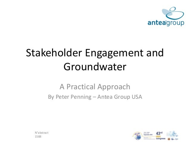 N°abstract 1588 Stakeholder Engagement and Groundwater A Practical Approach By Peter Penning – Antea Group USA