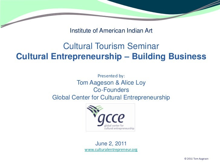 Institute of American Indian Art            Cultural Tourism SeminarCultural Entrepreneurship – Building Business         ...