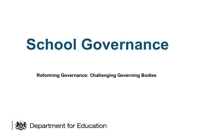 School Governance Reforming Governance: Challenging Governing Bodies