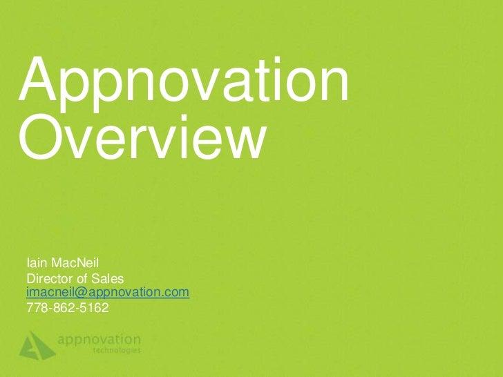 AppnovationOverviewIain MacNeilDirector of Salesimacneil@appnovation.com778-862-5162