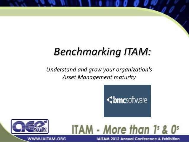 Benchmarking ITAM: Understand and grow your organization's Asset Management maturity Click to edit Master subtitle style