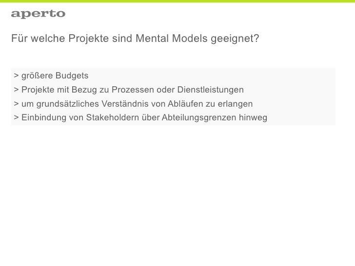 Für welche Projekte sind Mental Models geeignet?   > größere Budgets > Projekte mit Bezug zu Prozessen oder Dienstleistung...