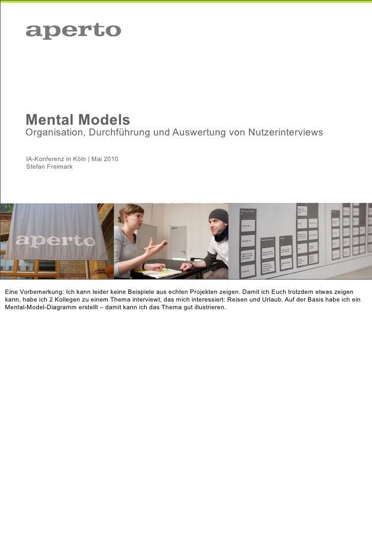 Mental Models       Organisation, Durchführung und Auswertung von Nutzerinterviews         IA-Konferenz in Köln | Mai 2010...