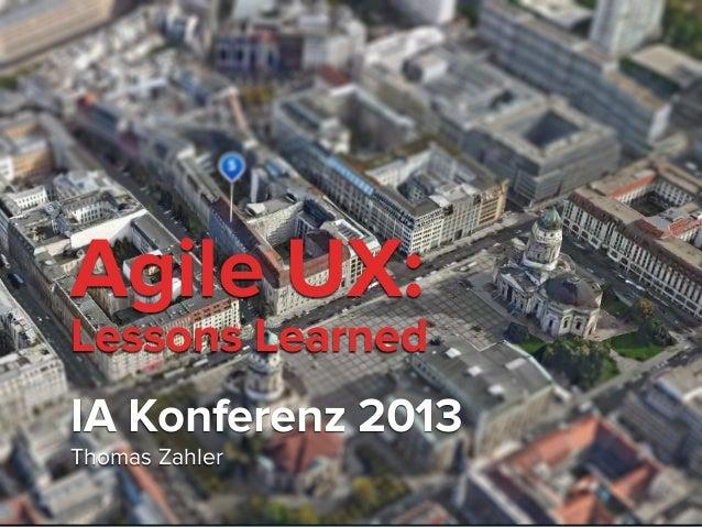 © 2013 www.intuio.atAgile UX:Lessons LearnedIA Konferenz 2013Thomas Zahler
