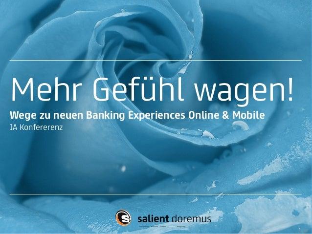 San Francisco New York London Frankfurt Hong Kong Mehr Gefühl wagen! Wege zu neuen Banking Experiences Online & Mobile IA ...