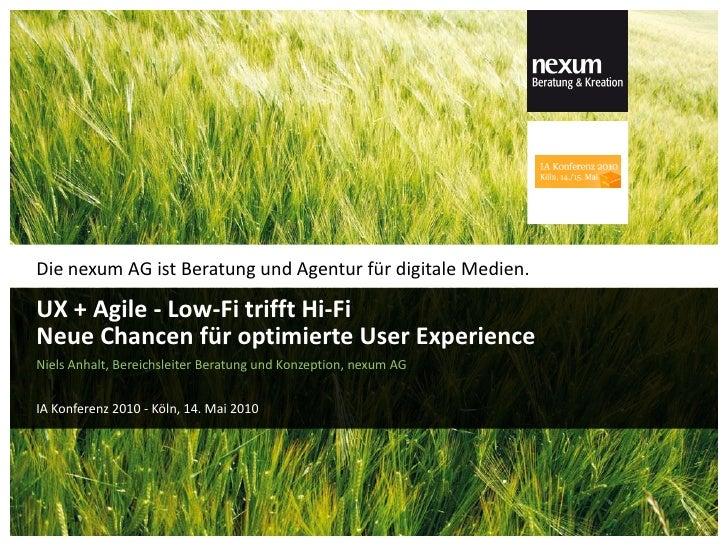 Die nexum AG ist Beratung und Agentur für digitale Medien.  UX + Agile - Low-Fi trifft Hi-Fi Neue Chancen für optimierte U...