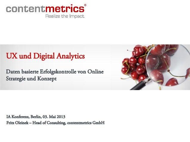 Daten basierte Erfolgskontrolle von OnlineStrategie und KonzeptUX und Digital AnalyticsIA Konferenz, Berlin, 03. Mai 2013F...