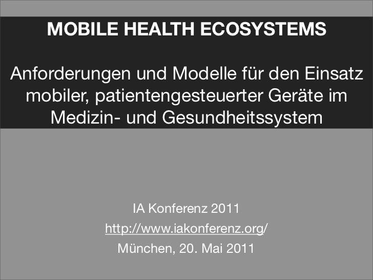 MOBILE HEALTH ECOSYSTEMSAnforderungen und Modelle für den Einsatz mobiler, patientengesteuerter Geräte im    Medizin- und ...