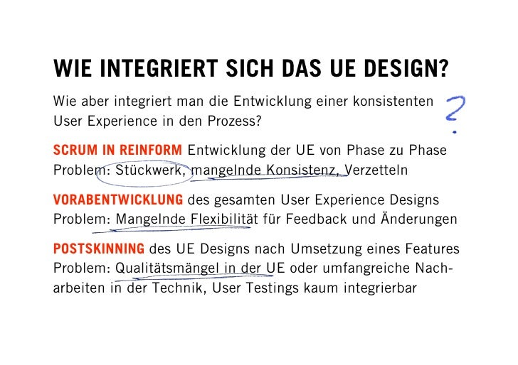 WIE INTEGRIERT SICH DAS UE DESIGN? Wie aber integriert man die Entwicklung einer konsistenten User Experience in den Proze...