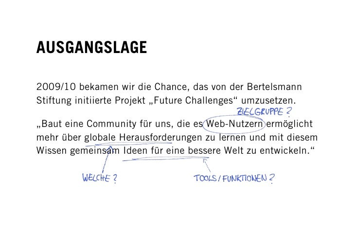 """AUSGANGSLAGE  2009/10 bekamen wir die Chance, das von der Bertelsmann Stiftung initiierte Projekt """"Future Challenges"""" umzu..."""